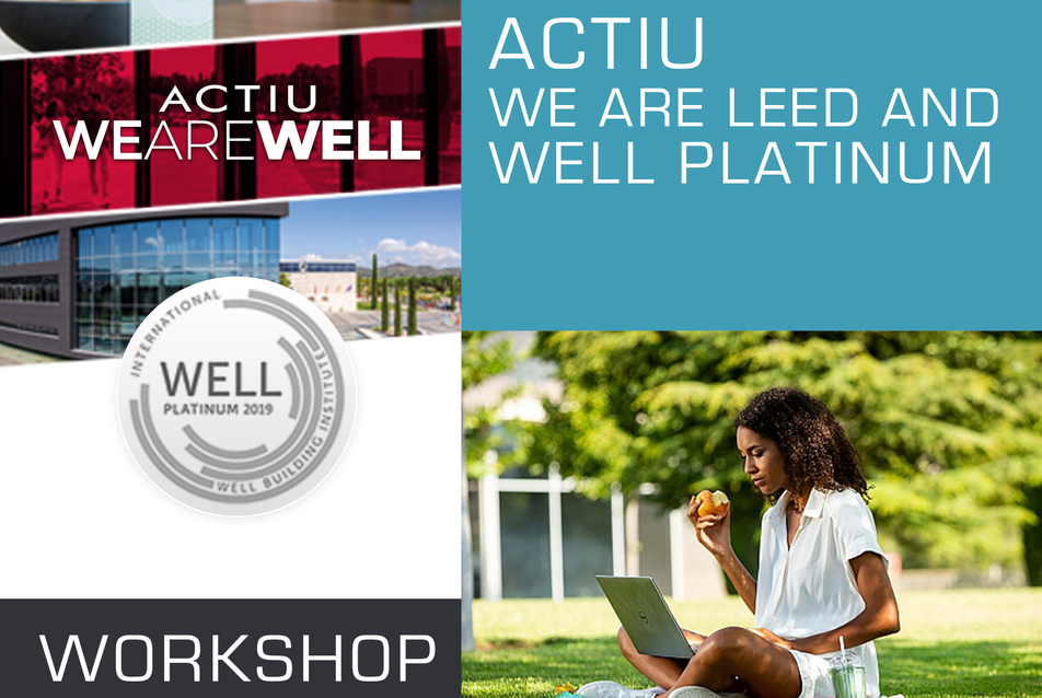 Actiu – We are LEED and WELL PLATINUM 2019