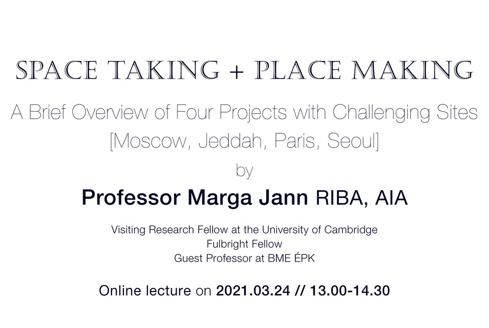Space Taking + Place Making – Professor Marga Jann előadása